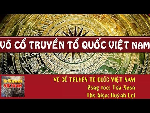 NHẠC VÕ hào hùng: VÕ CỔ TRUYỀN TỔ QUỐC VIỆT NAM -Huỳnh Lợi