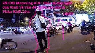 ZX10R Motovlog #15 : Chia sẻ suy nghĩ của Vinh về vấn đề chiều cao khi đi Phân Khối Lớn