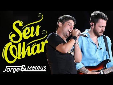 Jorge e Mateus - Seu Olhar (Áudio Oficial)