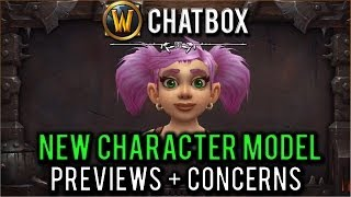 """""""New WoW character model previews + concerns for Warlords of Draenor"""" (WoW Chatbox)"""