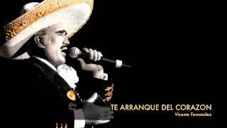 Te arranque del corazon (Audio) Vicente Fernandez