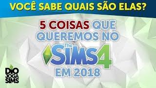 5 COISAS PARA O THE SIMS 4 EM 2018!