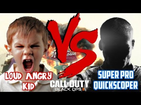 Loud Angry Kid VS Super Pro Quickscoper   Call of Duty: Black Ops II