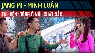 Jang Mi - Minh Luân tròn trịa trong ca khúc Bông Ô Môi | Tuyệt Đỉnh Song Ca Cặp Đôi Vàng Tập 4