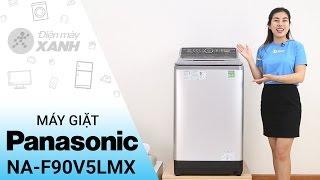 Máy giặt Panasonic NA-F90V5LMX - Kết hợp công nghệ giặt nước nóng | Điện máy XANH