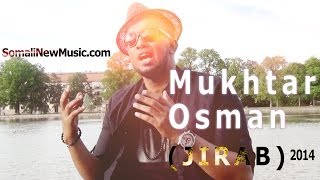 Mukhtar Osman (JIRAB) Official Video 2014