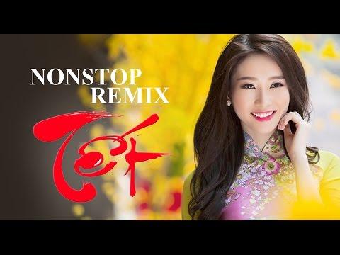Liên Khúc Nhạc Xuân Sôi Động Hay Nhất 2016 (Nhạc Xuân Remix) Nonstop Viet Remix