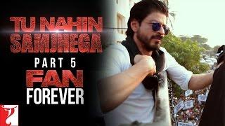 Tu Nahin Samjhega, Fan movie, Shah Rukh Khan, bollywood movies