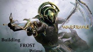 Warframe Building FROST Prime