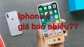 Iphone 8 giá bao nhiêu?   Nhưng chiếc Iphone 8 đầu tiên về việt nam liệu có giá trên trời!!