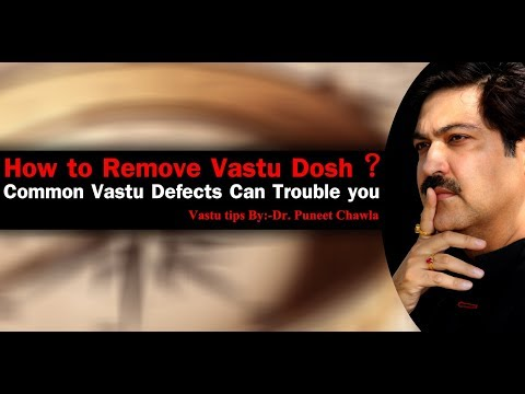 How to Remove Vastu Dosh ? Common Vastu Defects Can Trouble you