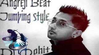 ANGREJI BEAT HONEY SINGH JUMPING STYLE MIX FT DJ MOHIT.wmv