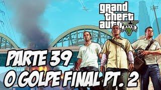 GTA V História Parte 39 : O Golpe Final E A Decisão De