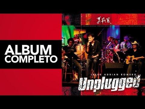 Unplugged - Jesús Adrián Romero - Album Completo