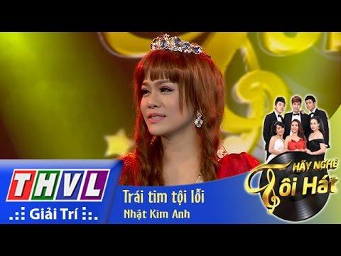 THVL | Hãy nghe tôi hát - Tập 6 | Trái tim tội lỗi - Nhật Kim Anh