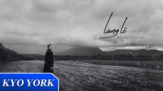LẶNG LẼ | Kyo York | Official Lyrics Video