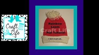 Craft Life Hat Tutorial On The Rainbow Loom ~ Basic