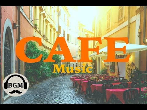 CAFE MUSIC - Bossa Nova & Jazz Instrumental Music - Background Music For Work, Study