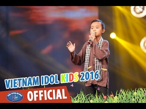 VIETNAM IDOL KIDS 2016 - GALA 1 - CÒN THƯƠNG RAU ĐẮNG MỌC SAU HÈ - HỒ VĂN CƯỜNG