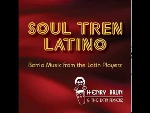 Henry Brun & The Latin Playerz - Northside Cruise; What You Won't Do For Love   Jus
