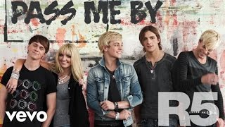 R5 Pass Me By (Audio)