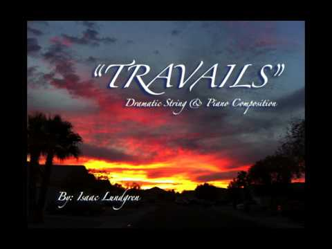 """Travails"" Dramatic Strings/ Piano By: Isaac Lundgren"