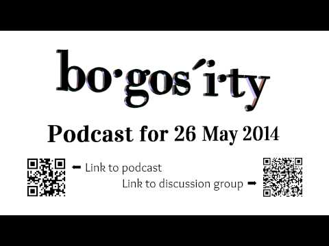 Bogosity Podcast for 26 May 2014