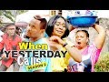 WHEN YESTERDAY CALLS 2 2017 LATEST NIGERIAN NOLLYWOOD MOVIES