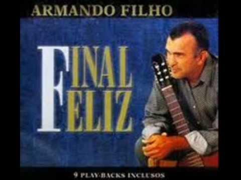 ARMANDO FILHO FINAL FELIZ.