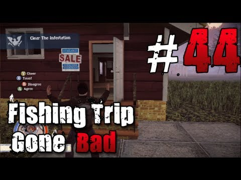 [44] Fishing Trip Gone Bad (State of Decay w/ GaLm)