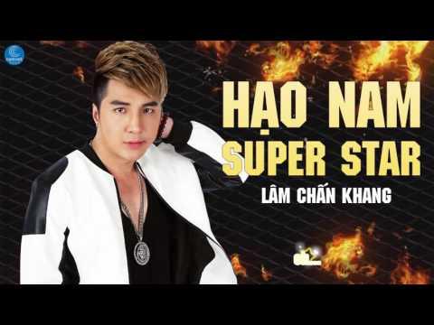 Hạo Nam SuperStar - Lâm Chấn Khang 2017 (Nhạc Phim Thần Thám Trần Hạo Nam)