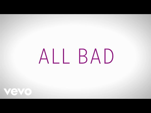 Justin Bieber - All Bad (Lyric Video)