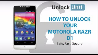 UNLOCK MOTOROLA RAZR D1 HOW TO UNLOCK MOTOROLA RAZR D1