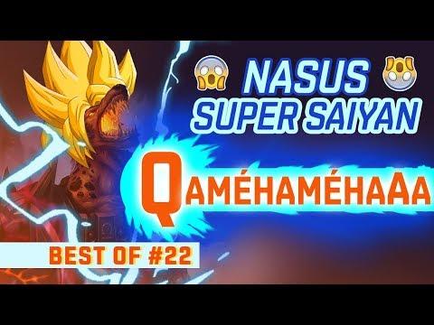 BEST OF LOL #22 - Nasus Super Saiyan - QAMÉHAMÉHAaa - League of Legends