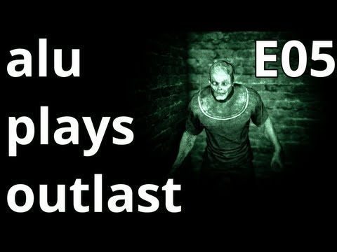 alu plays Outlast - E05 - FUSES AND MOAR DICKS!
