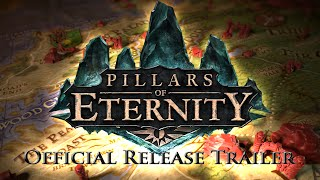 Pillars of Eternity - Release Trailer