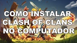 Como Jogar Clash Of Clans No Computador