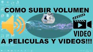 Como Subir Volumen A Las Peliculas O Videos Con Format