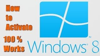 How To Activate Windows 8 (lifetime Activation 100% Works