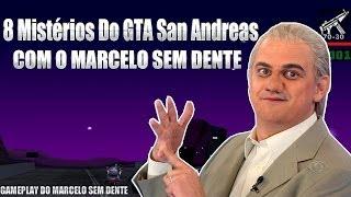 8 Mistérios Do GTA San Andreas Marcelo Sem Dente