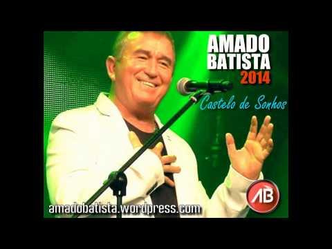 Castelo de Sonhos - Amado Batista (Música Nova - 2014)