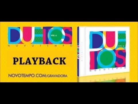 PLAYBACK Duetos Novo Tempo VOL.4 (CD COMPLETO)