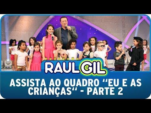 Raul Gil (27/09/14) - Quadro ´Eu e as crianças´ - Parte 2