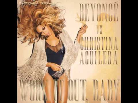 Beyoncé vs Christina Aguilera - Work It Out, Baby (AudioSavage Mashup)