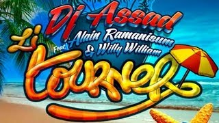 DJ Assad ft. Alain Ramanisum & Willy William - Li Tourner