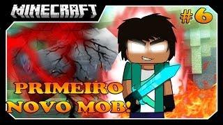 Minecraft - O Caçador!! #6 PRIMEIRO NOVO MOB!!!