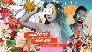 Mặt Trời Của Em - Official MV | Phương Ly ft JustaTee