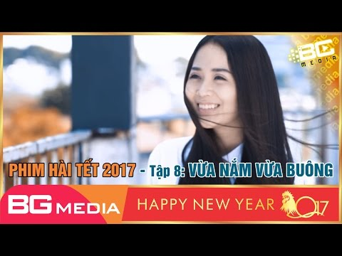 Phim Sắp Ra Tập 8 Full [4K]: Vừa Nắm Vừa Buông   Phim Mới Nhất 2017 [BGMEDIA]