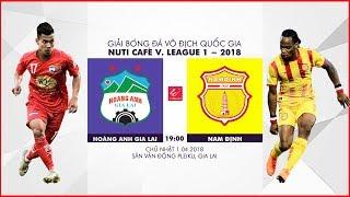 FULL   Hoàng Anh Gia Lai vs Nam Định   Vòng 4 Nuti Cafe V.League 2018