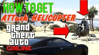 GTA 5 (V) Online: How To Get An Attack Helicopter (Buzzard